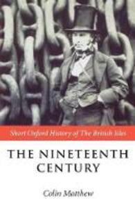The Nineteenth Century: The British Isles 1815-1901 - Colin Matthew - cover