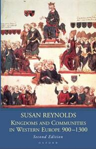 Kingdoms and Communities in Western Europe 900-1300 - Susan Reynolds - cover