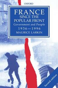 France since The Popular Front: Government and People 1936-1996 - Maurice Larkin - cover