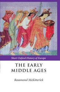 The Early Middle Ages: Europe 400-1000 - cover