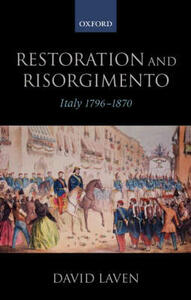 Restoration and Risorgimento: Italy 1796 - 1870 - David Laven - cover