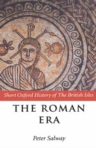 The Roman Era: The British Isles: 55 BC - AD 410 - cover