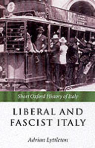 Liberal and Fascist Italy: 1900-1945 - cover