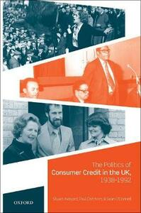 The Politics of Consumer Credit in the UK, 1938-1992 - Stuart Aveyard,Paul Corthorn,Sean O'Connell - cover