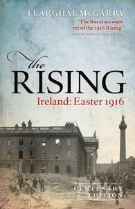 The Rising (Centenary Edition): Ireland: Easter 1916 - Fearghal McGarry - cover