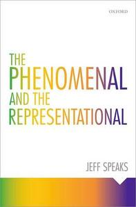 The Phenomenal and the Representational - Jeff Speaks - cover