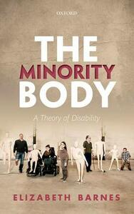 The Minority Body: A Theory of Disability - Elizabeth Barnes - cover