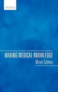 Making Medical Knowledge - Miriam Solomon - cover