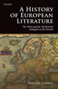 A History of European Literature: The West and the World from Antiquity to the Present - Walter Cohen - cover