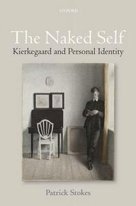 The Naked Self: Kierkegaard and Personal Identity - Patrick Stokes - cover