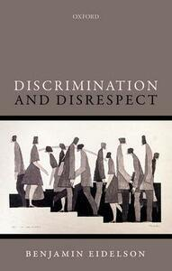 Discrimination and Disrespect - Benjamin Eidelson - cover