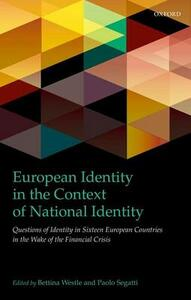 European Identity in the Context of National Identity: Questions of Identity in Sixteen European Countries in the Wake of the Financial Crisis - cover