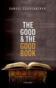 The Good and the Good Book: Revelation as a Guide to Life - Samuel Fleischacker - cover