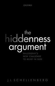 The Hiddenness Argument: Philosophy's New Challenge to Belief in God - J. L. Schellenberg - cover