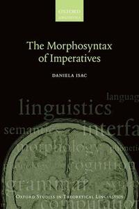 The Morphosyntax of Imperatives - Daniela Isac - cover