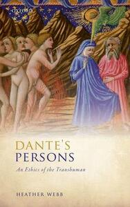 Dante's Persons: An Ethics of the Transhuman - Heather Webb - cover