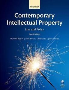 Contemporary Intellectual Property: Law and Policy - Charlotte Waelde,Abbe Brown,Smita Kheria - cover