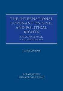 The International Covenant on Civil and Political Rights: Cases, Materials, and Commentary - Sarah Joseph,Melissa Castan - cover