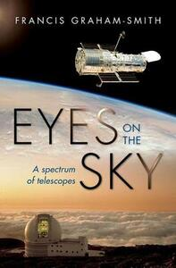 Eyes on the Sky: A Spectrum of Telescopes - Francis Graham-Smith - cover