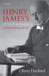 Henry James's Style of Retrospect: Late Personal Writings, 1890-1915 - Oliver Herford - cover