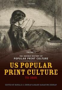 The Oxford History of Popular Print Culture: Volume Five: US Popular Print Culture to 1860 - cover