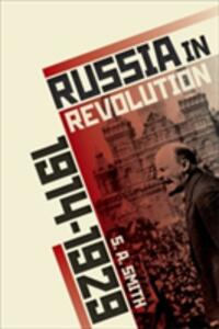 Russia in Revolution: An Empire in Crisis, 1890 to 1928 - S. A. Smith - cover