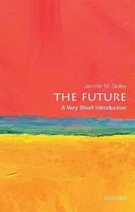 The Future: A Very Short Introduction - Jennifer M. Gidley - cover