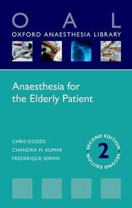 Anaesthesia for the Elderly Patient - Chris Dodds,Chandra M. Kumar,Frederique Servin - cover