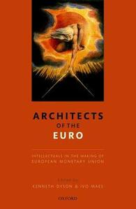 Architects of the Euro: Intellectuals in the Making of European Monetary Union - cover