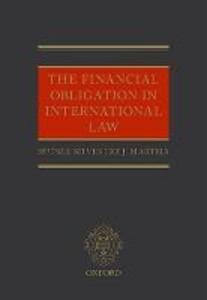 The Financial Obligation in International Law - Rutsel Silvestre J. Martha - cover