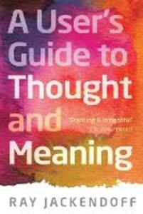 A User's Guide to Thought and Meaning - Ray Jackendoff - cover