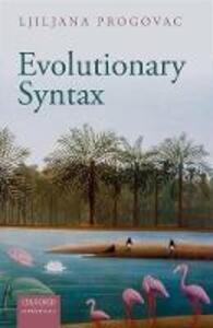 Evolutionary Syntax - Ljiljana Progovac - cover