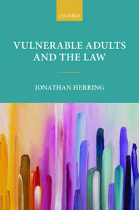 Vulnerable Adults and the Law - Jonathan Herring - cover