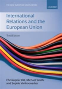 International Relations and the European Union - Christopher Hill,Michael Smith,Sophie Vanhoonacker - cover
