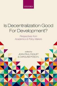 Is Decentralization Good For Development?: Perspectives from Academics and Policy Makers - cover