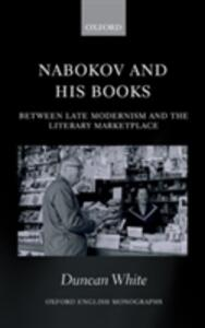 Nabokov and his Books: Between Late Modernism and the Literary Marketplace - Duncan White - cover