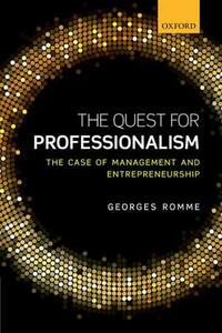 The Quest for Professionalism: The Case of Management and Entrepreneurship - Georges Romme - cover