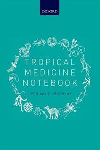 Tropical Medicine Notebook - Philippa C. Matthews - cover