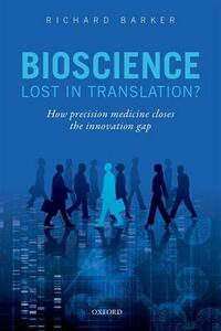 Bioscience - Lost in Translation?: How precision medicine closes the innovation gap - Richard Barker - cover
