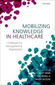 Mobilizing Knowledge in Healthcare: Challenges for Management and Organization - cover