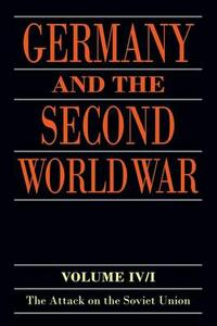 Germany and the Second World War: Volume IV: The Attack on the Soviet Union - Horst Boog,Jurgen Forster,Joachim Hoffman - cover