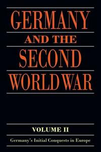 Germany and the Second World War: Volume II: Germany's Initial Conquests in Europe - cover
