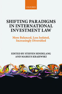 Shifting Paradigms in International Investment Law: More Balanced, Less Isolated, Increasingly Diversified - cover