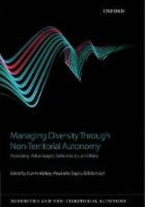 Managing Diversity through Non-Territorial Autonomy: Assessing Advantages, Deficiencies, and Risks - cover