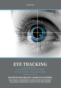 Eye Tracking: A comprehensive guide to methods and measures - Kenneth Holmqvist,Marcus Nystrom,Richard Andersson - cover