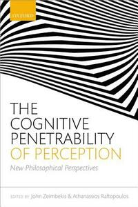 The Cognitive Penetrability of Perception: New Philosophical Perspectives - cover
