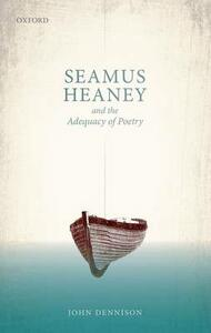 Seamus Heaney and the Adequacy of Poetry - John Dennison - cover