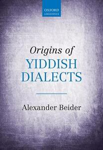 Origins of Yiddish Dialects - Alexander Beider - cover