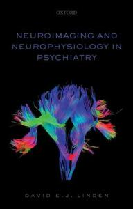 Neuroimaging and Neurophysiology in Psychiatry - David Linden - cover