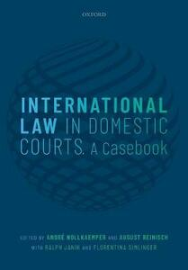 International Law in Domestic Courts: A Casebook - cover